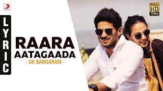 OK Bangaram - Raara Aatagaada Lyric Video | A.R. Rahman, Mani Ratnam