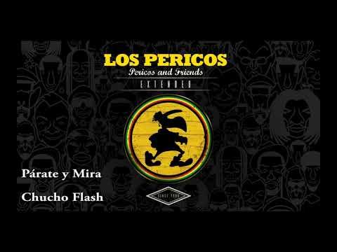 Párate y Mira (Chucho Flash y Los Pericos) Perico & Friends Extended