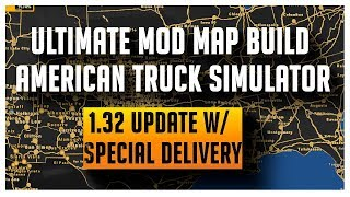 Ultimate Mod Map Build for ATS v1.32 with Special Delivery update
