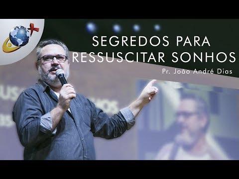 SEGREDOS PARA RESSUSCITAR SONHOS | Pr. João André Dias