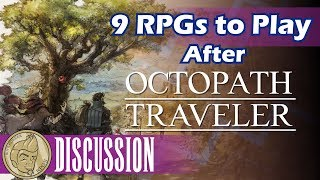 9 RPGs to Play after Octopath Traveler