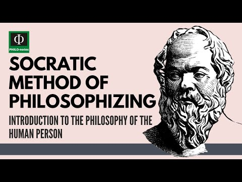 Socratic Method of Philosophizing - Introduction to the Philosophy of the Human Person
