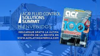 AC/R Fluid Control Solutions Summit -  BIENVENIDA