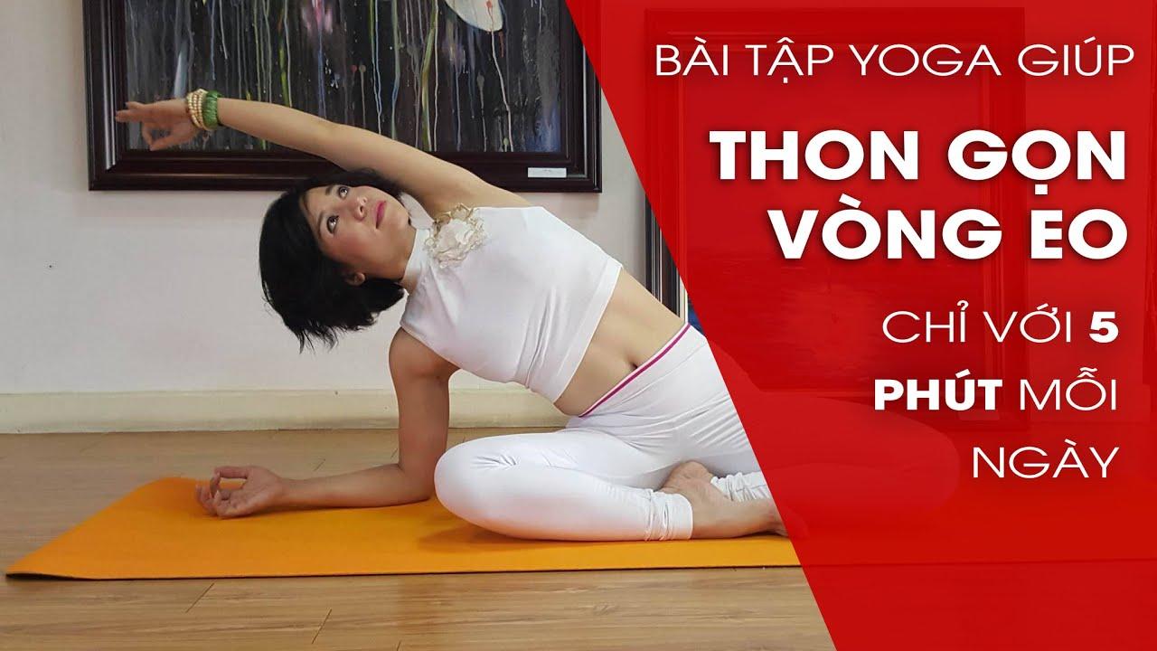 Yoga giảm mỡ bụng  – 5 phút thu gọn vòng eo mỗi ngày cùng Nguyễn Hiếu Yoga