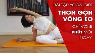Yoga giảm mỡ bụng  - 5 phút thu gọn vòng eo mỗi ngày cùng Nguyễn Hiếu Yoga