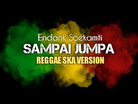 endank-soekamti---sampai-jumpa-cover-reggae-ska-version