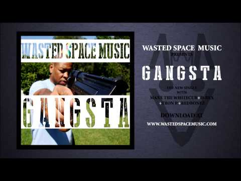 Wasted Space Music- Gangsta (Official Audio)