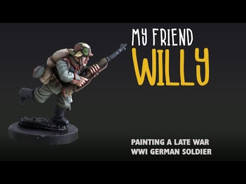 My Friend Willy: Painting A Late War WWI German Soldier