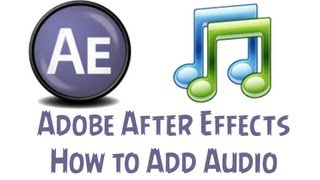 Adobe After Effects CS6 Tutorial - How To Add Audio