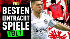 Die Top 4 größten Spiele von Eintracht Frankfurt (TEIL 1) | FUSSBALL 2000 - Eintracht-Videopodcast