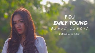 Gambar cover FDJ Emily Young - Banyu Langit (Official Music Video)