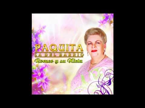 PAQUITA LA DEL BARRIO  ROMEO Y SU NIETA 1er Promocional Nuevo CD 2013