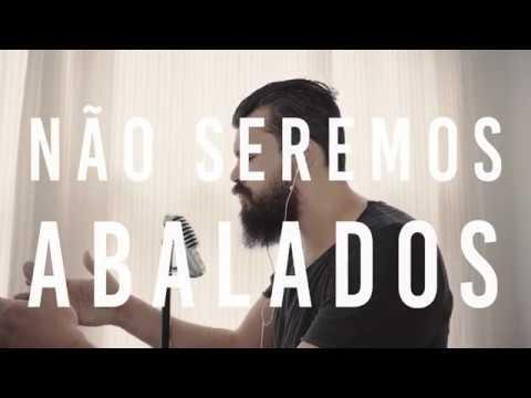 NÃO SEREMOS ABALADOS | Igor Montijo (cover)