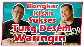 Bongkar Kisah Sukses Tung Desem Waringin yang Tidak Pernah Anda Ketahui !! (Part 1 of 3) thumbnail