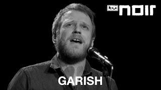Garish - Unglück trägt den selben Namen (live bei TV Noir)