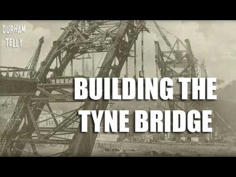 Building The Tyne Bridge Newcastle 1927 - 1928 & River Tyne