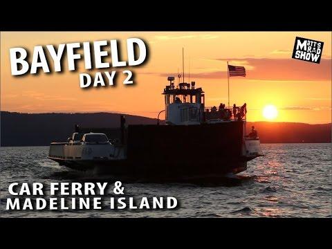 Bayfield Wisconsin - Madeline Island -  Car Ferry - Sunset Cruise - Matt's Rad Show