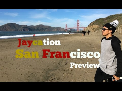 Bay Area Travel Guide Preview | Jaycation San Francisco Vlog
