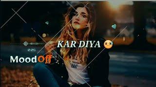 💔Tere_Ishq_Ne_Sathiya_Mera_Haal_Kya_Kar_Diya💔 || 😢Sad Whatsapp Status😢 || Male Version