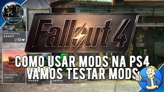 Fallout 4 Como Usar Mods na PS4 - Vamos testar Mods (Fallout 4 PS4 Mods)