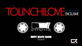 Tolinchilove's - Exclusive Podcast For Dirty Beats Radio | GR Productions