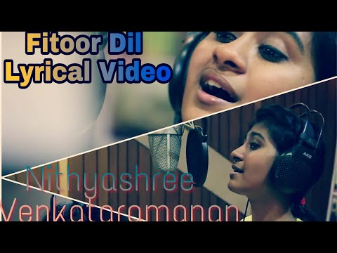 Fitoor Dil Lyrical Video - Nithyashree