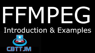 FFMPEG Introduction & Examples