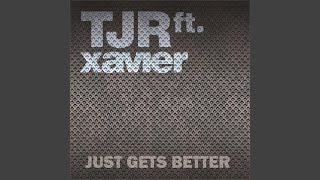 Just Gets Better (feat. Xavier) (Tommy Musto Vocal Vibe)