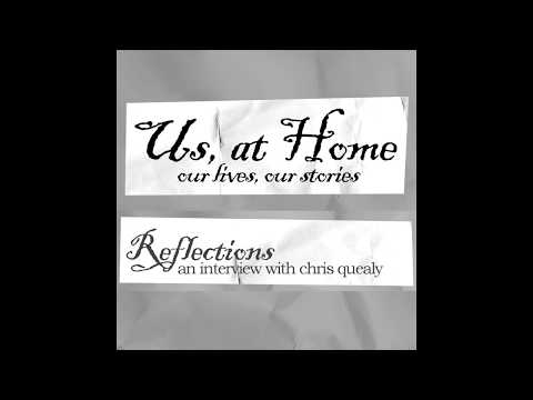 Us, at Home Zine - Reflections with Chris Quealy