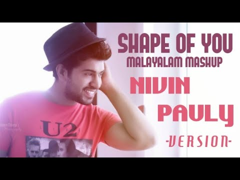Ed-Sheeran - Shape Of You - Malayalam Mashup Nivin Pauly Version | Aswin Ram | Vysakh