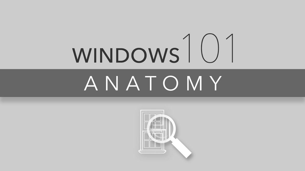 Window Anatomy 101 - YouTube