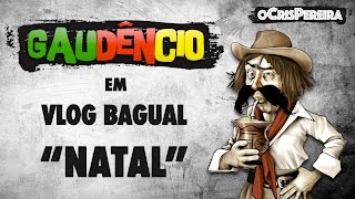 Vlog Bagual do Gaudêncio - Natal