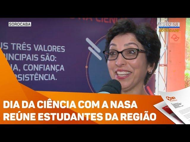Dia da ciência com a NASA reúne estudantes da região - TV SOROCABA/SBT