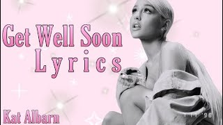 """Get Well Soon"" Lyrics - Ariana Grande Official Audio"