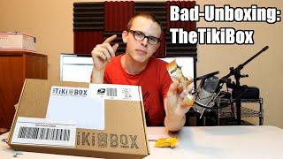 Bad Unboxing - TikiBox