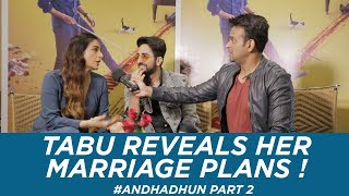 Tabu reveals her marriage plans ! #AndhaDhun Part 2