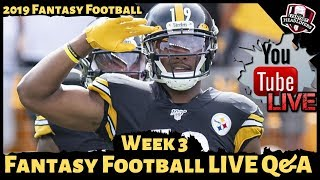 2019 Fantasy Football Advice - LIVE Q&A Answering Your Week 3 Fantasy Football Questions