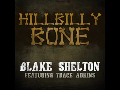 Blake shelton ft  Trace Atkins  Hillbilly bone