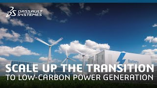 Scale up the transition to low-carbon power generation- dassault systèmes