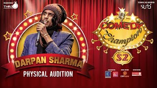 Comedy Champion Season 2 - Physical Audition Darpan Sharma