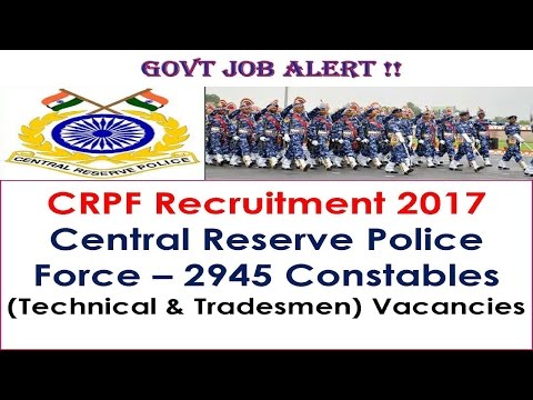 Govt Job Alert ! CRPF Recruitment 2017 Central Reserve Police Force – 2945 Constables