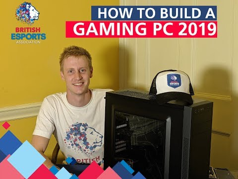 How To Build A Gaming PC 2019   L    The British Esports Association