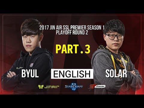 [SSL Premier] 170601 Play-Off Ro.2 ByuL vs Solar PART.3
