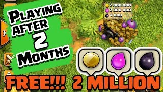 Clash Of Clans | PLAYING AFTER 2 MONTHS | 2 MILLION IN LOOT CART | FREE 2 MILLION |