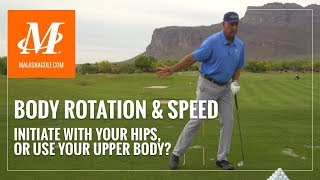 Malaska Golf // Body Rotation and Speed - Initiate with Your Hips or Upper Body