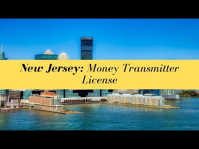 New Jersey Money Transmitter License (UPDATED FOR 2020)