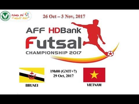 AFF Futsal Championship HDBank 2017  VIET NAM vs BRUNEI