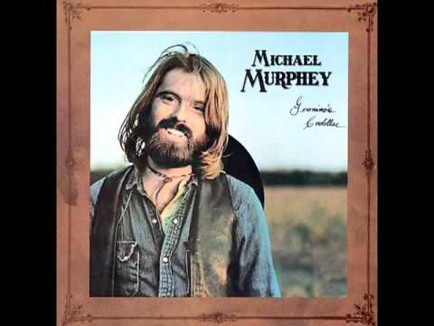 Michael Martin Murphey - Geronimo's Cadillac