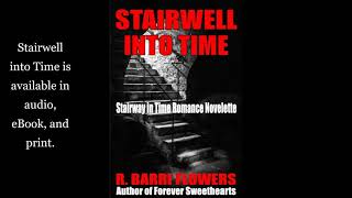 Stairwell into Time (Stairway in Time Romance Novelette Book 1)