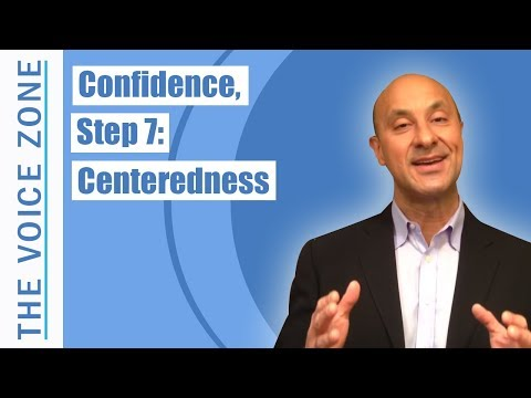 Confidence, Step 7: Centeredness